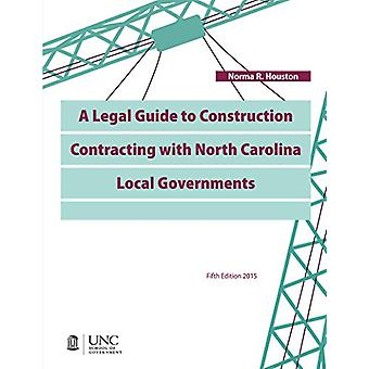 A Legal Guide to Construction Contracting with North Carolina Local G
