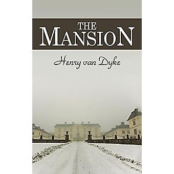 The Mansion by Henry Van Dyke - 9781613828618 Book