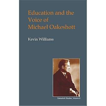 Education and the Voice of Michael Oakeshott by Kevin Williams - 9781