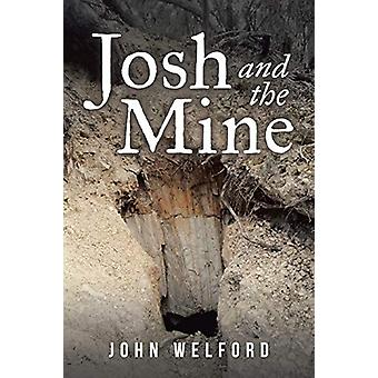 Josh and the Mine by John Welford - 9781984500779 Book