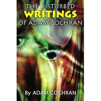 The Disturbed Writings of Adam Cochran