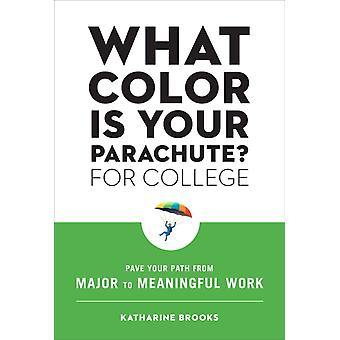 What Color Is Your Parachute for College by Katharine Edd Brooks