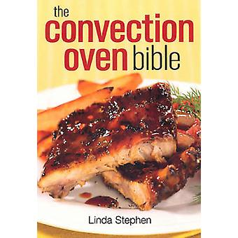 Convection Oven Bible by Linda Stephen