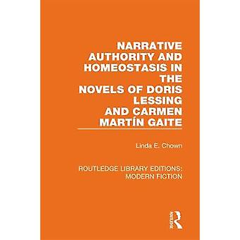 Narrative Authority and Homeostasis in the Novels of Doris Lessing and Carmen Marti n Gaite
