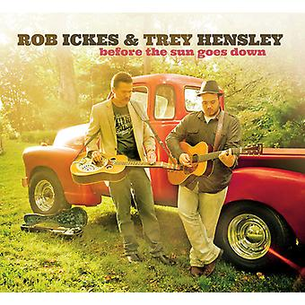 Ickes, Rob / Hensley, Trey - Before the Sun Goes Down [CD] USA import