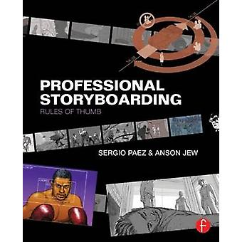 Professional Storyboarding - Rules of Thumb by Sergio Paez - Anson Jew