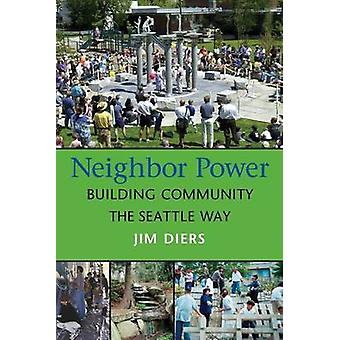 Naapuri Power - rakentaa yhteisö Seattle tapa Jim Diers - 978