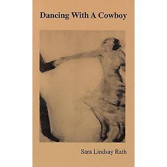 Dans med en Cowboy av Sara Lindsay Rath - 9780299227647 bok