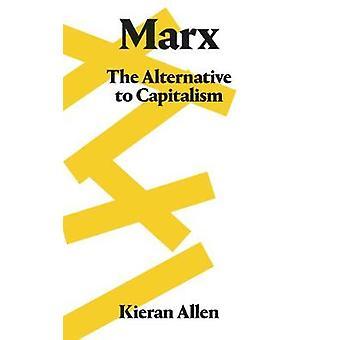 Marx - The Alternative to Capitalism - 9780745337425 Book