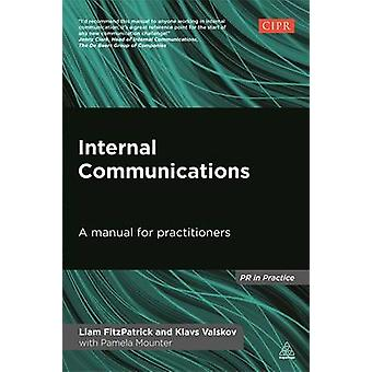 Internal Communications - A Manual for Practitioners by Liam Fitzpatri