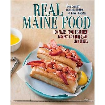 Real Maine Food - 100 Plates from Fishermen - Farmers - Pie Champs - a