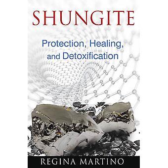 Шунгит - Защита - Исцеление и детоксикация Регина Мартино -