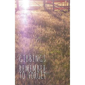 Kom ihåg att glömma av Jonny Gibbings - 9781782793885 bok
