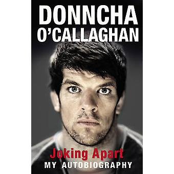 Gekheid - mijn autobiografie door Donncha O'Callaghan - 9781848270978