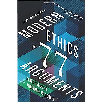 Modern Ethics in 77 Arguments - A Stone Reader by Peter Catapano - 978
