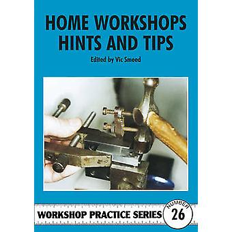 Home Workshop Hints and Tips by Vic Smeed - 9781854861450 Book