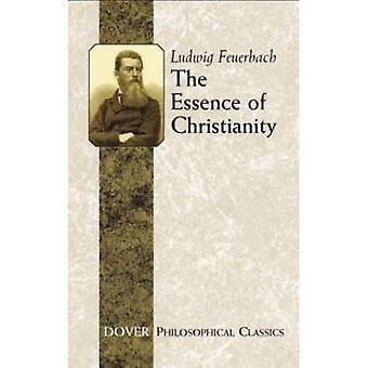 Istota chrześcijaństwa (klasyki filozoficznej) (klasyki filozoficznej Dover)