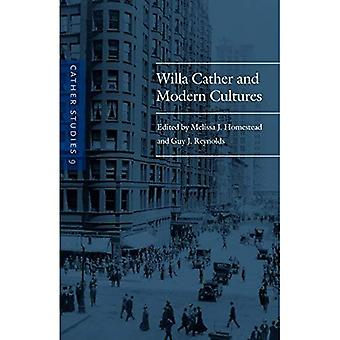 Cather Studies, Volume 9: Willa Cather and Modern Cultures