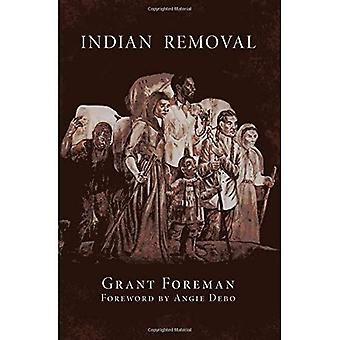 Indian Removal: The Emigration of the Five Civilized Tribes of Indians