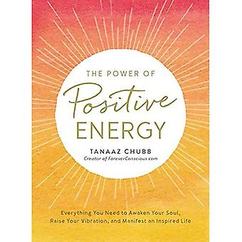 La potenza di energia positiva: tutto il necessario per risvegliare la tua anima, alzare la vibrazione e manifestano una vita ispirata