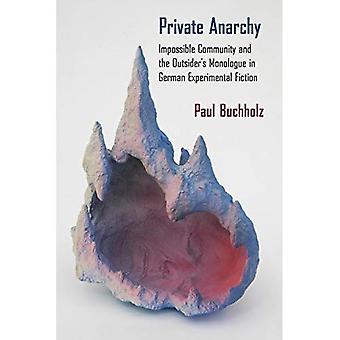 Yksityiset Anarchy: Mahdotonta yhteisön ja ulkopuolinen monologi Saksan kokeellinen fiktio