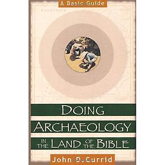 Archäologie im Land der Bibel zu tun: ein grundlegender Leitfaden
