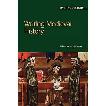 Writing Medieval History by Partner & Nancy