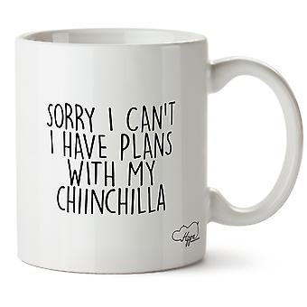 Hippowarehouse Sorry I Can't I Have Plans With My Chinchilla Printed Mug Cup Ceramic 10oz