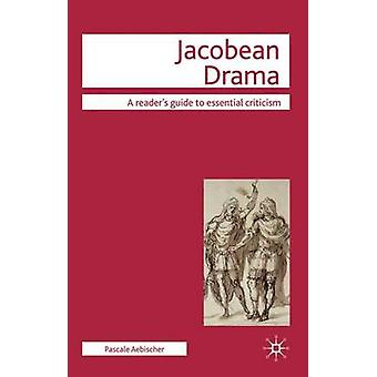 Jacobean Drama by Pascale Aebischer - 9780230008168 Book