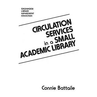 Circulation Services in a Small Academic Library by Battaile & Constance