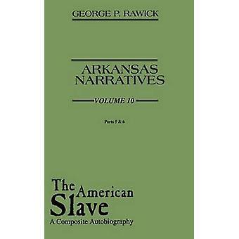 L'esclave américain Arkansas récits pièces 5 6 Vol. 10 de Rawick & Che