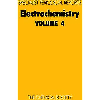 Electrochemistry Volume 4 by Thirsk & H R