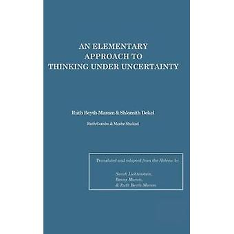 An Elementary Approach To Thinking Under Uncertainty by BeythMarom & Ruth