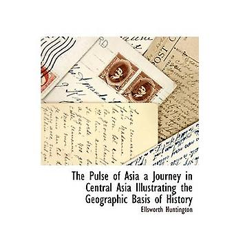 Der Puls der Asia von Huntington & Ellsworth