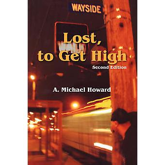 Lost to Get High  The Greatest Trick by Howard & A. Michael