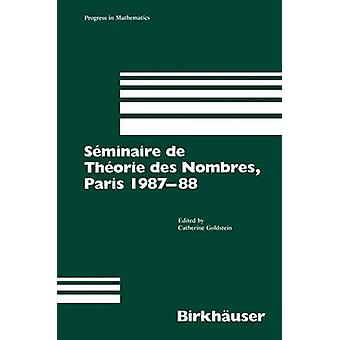Sminaire de Thorie des Nombres Paris 198788 von Goldstein & Catherine