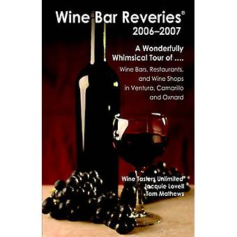 Wine Bar Reveries  2006  Wine Bars Restaurants and Wine Shops in Ventura Camarillo and Oxnard by Lovell & Jacquie