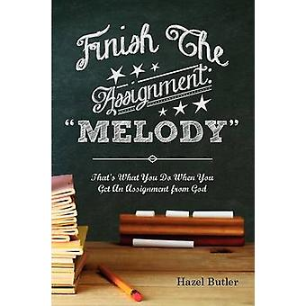 Finish the Assignment Melody by Butler & Hazel