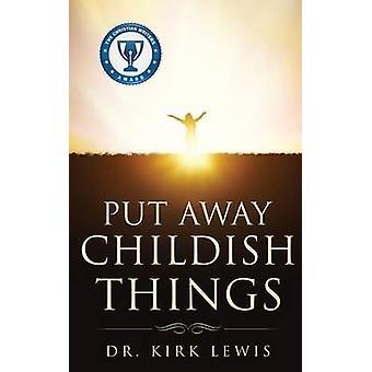 Zet weg kinderachtige dingen door Lewis & Kirk