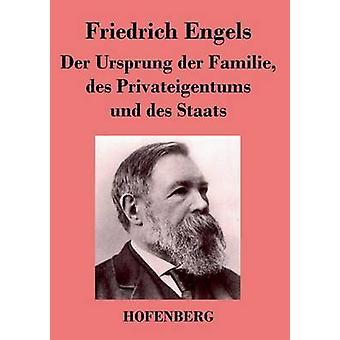 Der Ursprung der Familie des Privateigentums Und des Staats von & Friedrich Engels