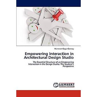 Empowering Interaction in Architectural Design Studio by Zg R. Zersay & M. Nevver