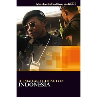 The State and Illegality in Indonesia by Aspinall & Edward