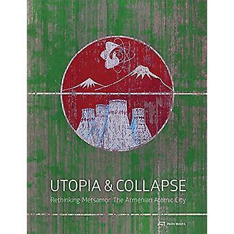 Utopia & Collapse - Rethinking Metsamor - The Armenian Atomic City