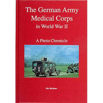 The German Army Medical Corps in World War II by Wolfgang Fleischer -
