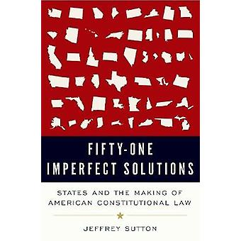 51 Imperfect Solutions - States and the Making of American Constitutio