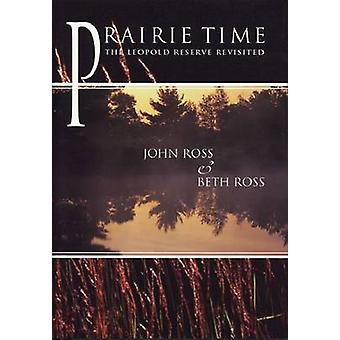 Prairie Time - The Leopold Reserve Revisited - 9780299156602 Book