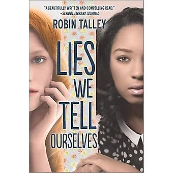 Lies We Tell Ourselves by Robin Talley - 9780373212040 Book