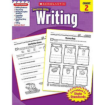 Scholastic Success with Writing - Grade 2 by Scholastic - 97805452007