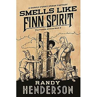 Smells Like Finn Spirit by Randy Henderson - 9780765392664 Book