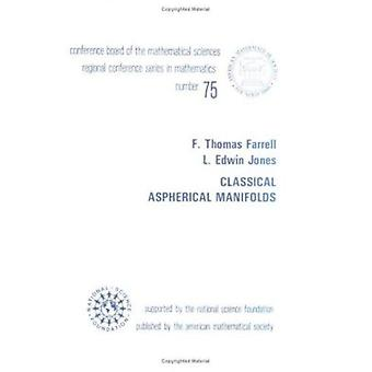 Classical Aspherical Manifolds (CBMS Regional Conference Series) - 97